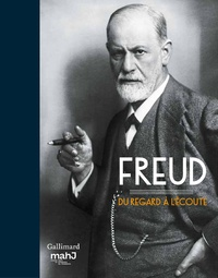 Jean Clair - Freud - Du regard à l'écoute.