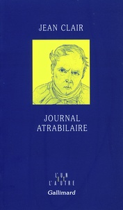 Jean Clair - Journal atrabilaire.