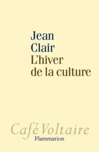 Jean Clair - L'Hiver de la culture.