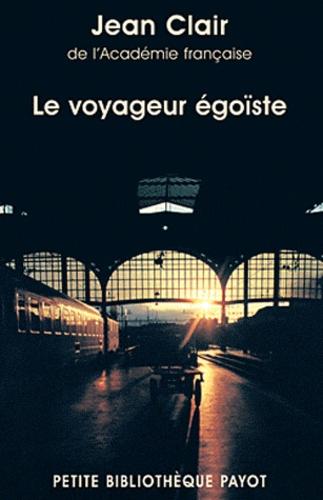 Jean Clair - Le voyageur égoïste.
