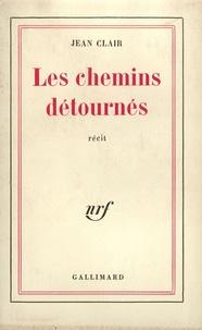 Jean Clair - Les chemins détournés.