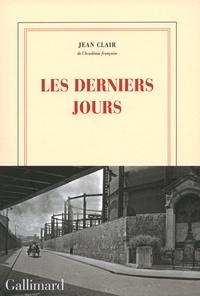 Jean Clair - Les derniers jours.