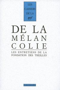 Jean Clair et Robert Kopp - Les entretiens de la Fondation des Treilles Tome 1 : De la mélancolie.