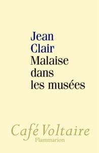 Jean Clair - Malaise dans les musées.