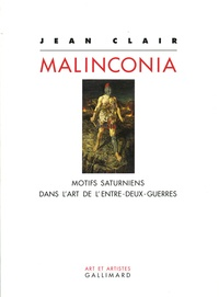 Jean Clair - Malinconia - Motifs saturniens dans l'art de l'entre-deux-guerres.