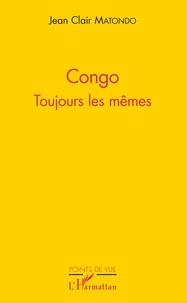 Jean Clair Matondo - Congo - Toujours les mêmes.