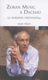 Jean Clair - Zoran Music à Dachau - La barbarie ordinaire.