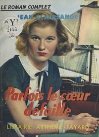Jean Clairsange - Parfois le cœur défaille.