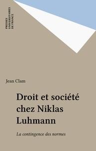 Jean Clam - Droit et société dans la sociologie de Niklas Luhmann, fondés en contingence.