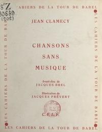 Jean Clamecy et Jacques Brel - Chansons sans musique.