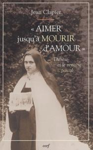 Histoiresdenlire.be Aimer jusqu'à mourir d'amour - Thérèse de Lisieux et le mystère pascal Image