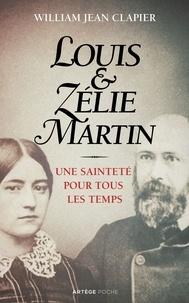 Jean Clapier - Louis et Zélie Martin - Une sainteté pour tous les temps.
