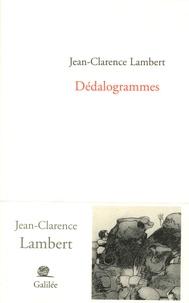 Jean-Clarence Lambert - Dédalogrammes.