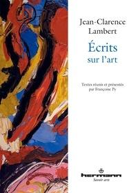 Jean-Clarence Lambert - Ecrits sur l'art.
