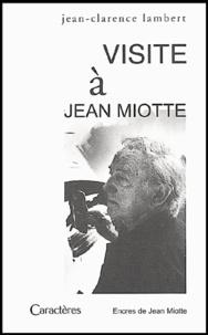 Jean-Clarence Lambert - Visite à Jean Miotte.