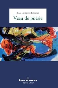 Jean-Clarence Lambert - Voeu de poésie.