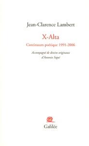 Jean-Clarence Lambert - X-Alta - Continuum poétique 1991-2006.