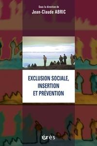 Jean-Claude Abric et  Collectif - Exclusion sociale, insertion et prévention.