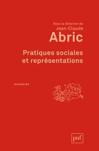 Jean-Claude Abric - Pratiques sociales et représentations.