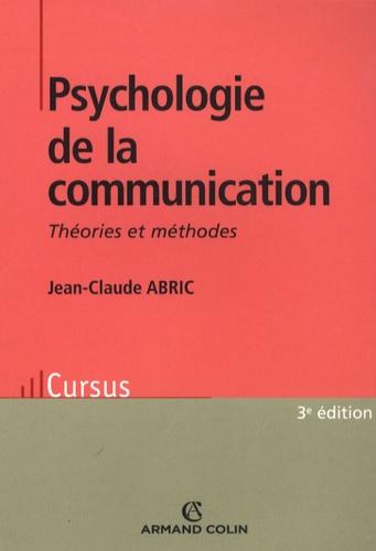 Jean-Claude Abric - Psychologie de la communication - Théories et méthodes.