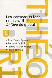 Jean-Claude Aguerre et Bertrand Ogilvie - Les contradictions du travail à l'ère du global.