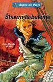 Jean-Claude Alain - Shawn-la-baleine.