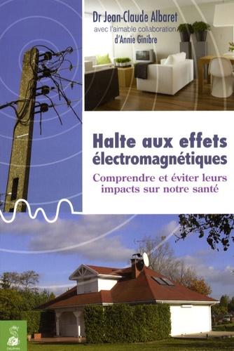 Jean-Claude Albaret - Halte aux effets électromagnétiques.