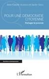 Jean-Claude Alberigo et Jacky Giral - Pour une démocratie citoyenne - Partager le pouvoir.