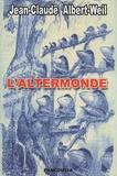 Jean-Claude Albert-Weil - L'altermonde.