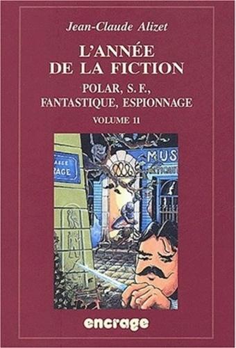 Jean-Claude Alizet - L'année de la fiction 1999-2000 - Volume 11.