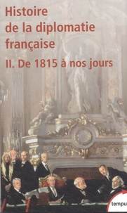 Jean-Claude Allain et Pierre Guillen - Histoire de la diplomatie française - Tome 2, De 1815 à nos jours.