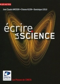 Jean-Claude Ameisen et Etienne Klein - Ecrire la science.