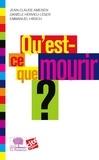 Jean Claude AMEISEN et Danièle Hevieu-Léger - Qu'est-ce que mourir ?.