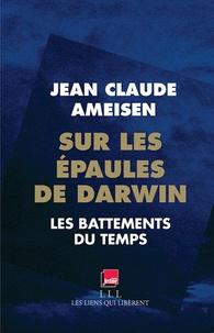 Télécharger gratuitement Google Books Mac Sur les épaules de Darwin  - Les battements du temps par Jean-Claude Ameisen 9791020900111