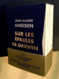 Jean-Claude Ameisen - Sur les épaules de Darwin - Coffret 2 volumes : Les battements du temps ; Je t'offrirai des spectacles admirables.