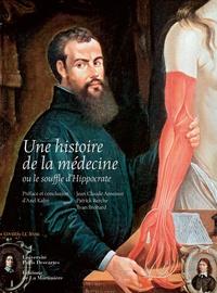 Jean-Claude Ameisen et Patrick Berche - Une histoire de la médecine ou le souffle d'Hippocrate.