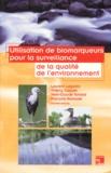 Jean-Claude Amiard et François Ramade - L'utilisation de biomarqueurs pour la surveillance de la qualité de l'environnement.