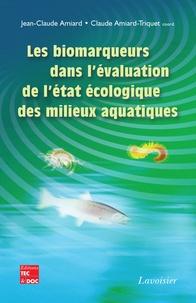 Jean-Claude Amiard - Les biomarqueurs dans l'évaluation de l'état écologique des milieux aquatiques.