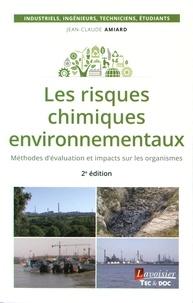Les risques chimiques environnementaux- Méthodes d'évaluation et impacts sur les organismes - Jean-Claude Amiard pdf epub