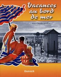 Jean-Claude Amilhat - Vacances au bord de la mer.