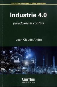 Jean-Claude André - Industrie 4.0 - Paradoxes et conflits.
