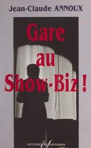 Jean-Claude Annoux et Christian Plume - Gare au show-biz !.