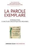 Jean-Claude Anscombre et Bernard Darbord - La parole exemplaire - Introduction à une étude linguistique des proverbes.