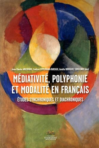 Médiativité, polyphonie et modalité en français. Etudes synchroniques et diachroniques
