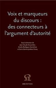 Jean-Claude Anscombre et Amalia Rodriguez Somolinos - Voix et marqueurs du discours : des connecteurs à l'argument d'autorité.