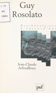 Jean-Claude Arfouilloux et Paul Denis - Guy Rosolato.