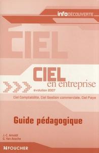 Jean-Claude Arnoldi et Guy Van Assche - Ciel en entreprise évolution 2007 - Guide pédagogique.