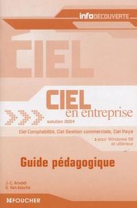 Jean-Claude Arnoldi et Guy Van Assche - Ciel en entreprise Solution 2004 - Guide pédagogique.