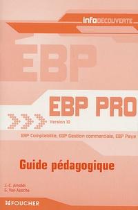 Jean-Claude Arnoldi et Guy Van Assche - EBP Pro Version 10 EBP Comptabilité - EBP Gestion commerciale - EBP Paye - Guide pédagogique.