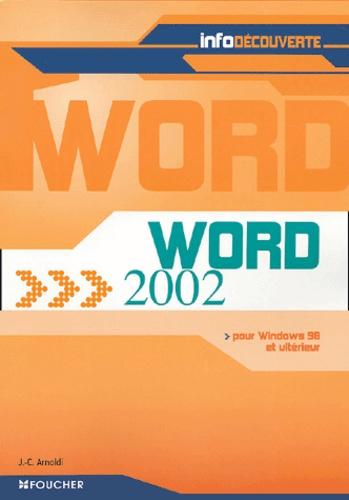 Jean-Claude Arnoldi - Word 2002 - Pour Windows 98 et ultérieur.